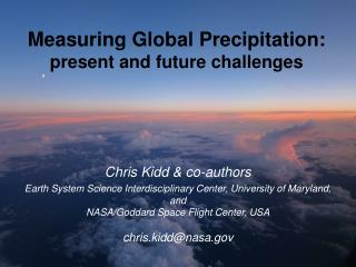 Measuring Global Precipitation: present and future challenges