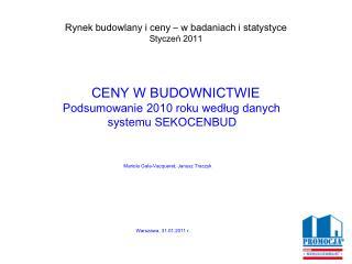 Rynek budowlany i ceny � w badaniach i statystyce Stycze? 2011