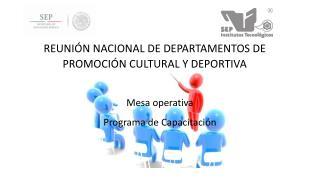 REUNIÓN NACIONAL DE DEPARTAMENTOS DE PROMOCIÓN CULTURAL Y DEPORTIVA