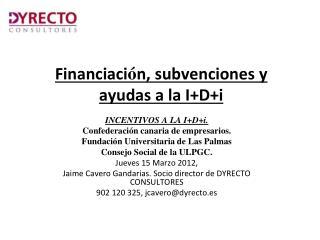 Financiaci ó n, subvenciones y ayudas a la I+D+i