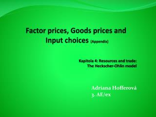 Factor prices, Goods prices and Input choices  (Appendix)