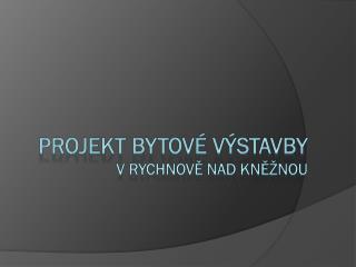 Projekt bytové výstavby v Rychnově nad kněžnou