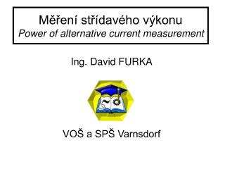 Měření střídavého výkonu Power of alternative current measurement