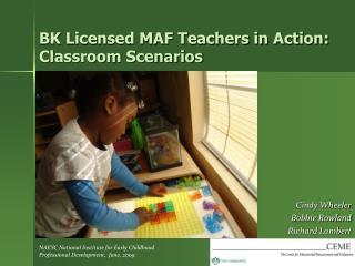 BK Licensed MAF Teachers in Action: Classroom Scenarios