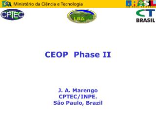 CEOP  Phase II J. A. Marengo  CPTEC/INPE.  S�o Paulo, Brazil