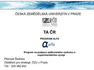 Přemysl Šedivka Oddělení pro strategii, ČZU v Praze Tel.:  224 382 642