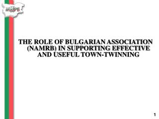 THE ROLE OF BULGARIAN ASSOCIATION (NAMRB) IN SUPPORTING EFFECTIVE AND USEFUL TOWN-TWINNING