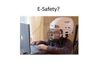 E-Safety?