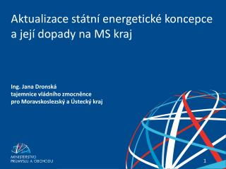 Aktualizace st�tn� energetick� koncepce a jej� dopady na MS kraj