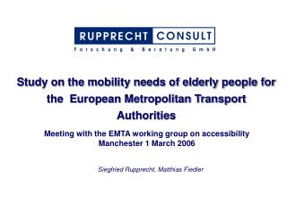 Study on the mobility needs of elderly people for the  European Metropolitan Transport Authorities