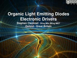 Organic Light Emitting  Diodes Electronic Drivers Stephen Clemmet   CEng MSc BEng MIET