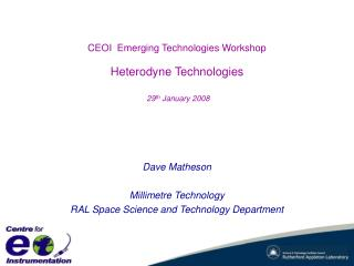 CEOI  Emerging Technologies Workshop Heterodyne Technologies 29 th  January 2008