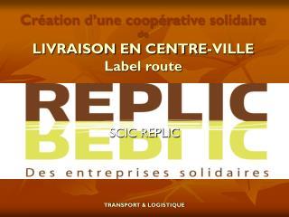 Création d'une coopérative solidaire de LIVRAISON EN CENTRE-VILLE Label route