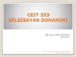 CEIT 253 BİLGİSAYAR DONANIMI