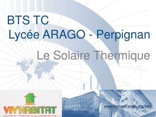 BTS TC  Lycée ARAGO - Perpignan Le Solaire Thermique