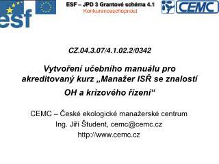 CEMC – České ekologické manažerské centrum Ing. Jiří Študent, cemc@cemc.cz  cemc.cz