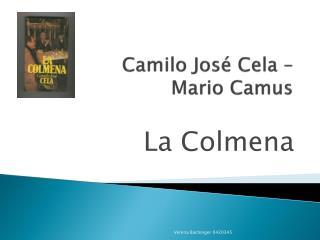 Camilo José Cela –  Mario Camus