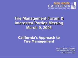 Tire Management Forum  Interested Parties Meeting March 9, 2006