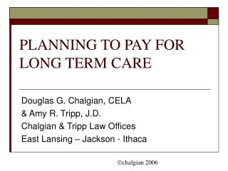 PLANNING TO PAY FOR LONG TERM CARE