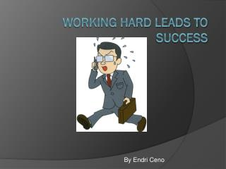 Working Hard Leads to Success