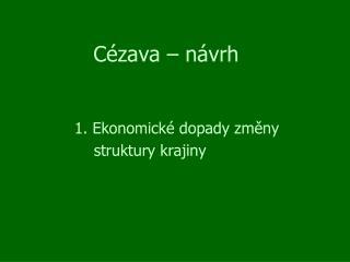 Cézava – návrh