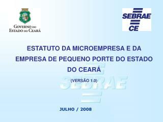 ESTATUTO DA MICROEMPRESA E DA EMPRESA DE PEQUENO PORTE DO ESTADO DO CEARÁ (VERSÃO 1.0)