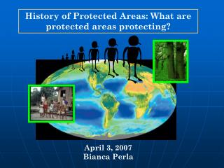 History of Protected Areas: What are protected areas protecting?