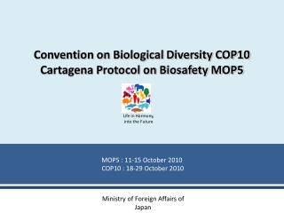 Convention on Biological Diversity COP10 Cartagena Protocol on Biosafety MOP5