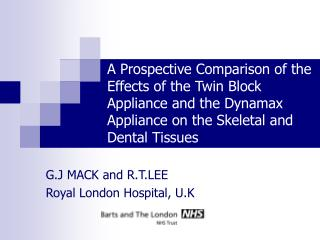 G.J MACK and R.T.LEE  Royal London Hospital, U.K