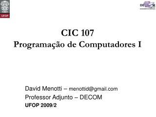 CIC 107 Programação de Computadores I