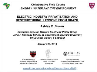 ELECTRIC INDUSTRY PRIVATIZATION AND RESTRUCTURING: LESSONS FROM BRAZIL Ashley C. Brown