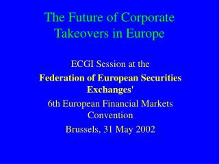 The Future of Corporate Takeovers in Europe