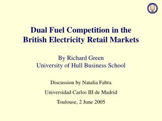 Discussion  by Natalia Fabra Universidad Carlos III de Madrid Toulouse, 2 June 2005
