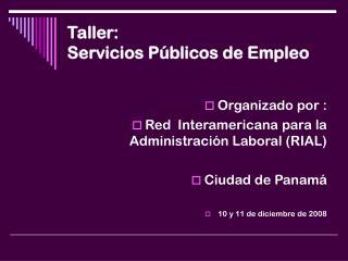 Taller:  Servicios Públicos de Empleo