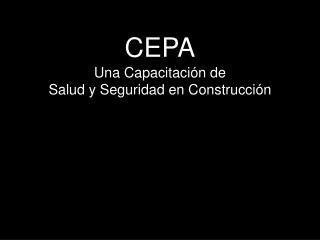 CEPA Una Capacitaci�n  de  Salud y Seguridad  en  Construcci�n