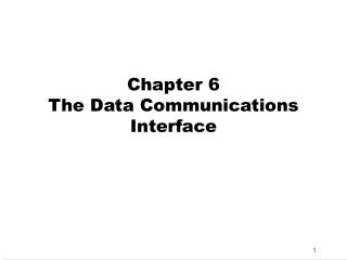 Chapter 6 The Data Communications Interface