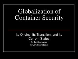 Globalization of Container Security