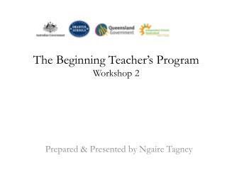 The  B eginning Teacher's  P rogram  Workshop 2