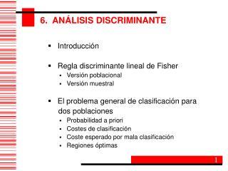 Introducción    Regla discriminante lineal de Fisher    Versión poblacional    Versión muestral