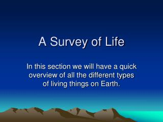 A Survey of Life