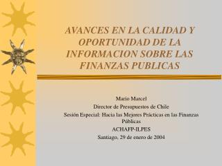 AVANCES EN LA CALIDAD Y OPORTUNIDAD DE LA INFORMACION SOBRE LAS FINANZAS PUBLICAS