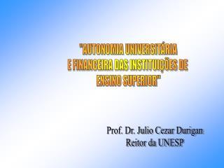 """""""AUTONOMIA UNIVERSITÁRIA E FINANCEIRA DAS INSTITUIÇÕES DE  ENSINO SUPERIOR"""""""