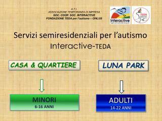 Servizi semiresidenziali per l'autismo  I nteractive - teda