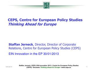 CEPS, Centre for European Policy Studies Thinking Ahead for Europe