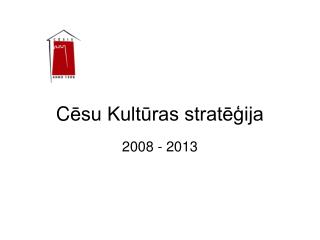 C ēsu Kultūras stratēģija