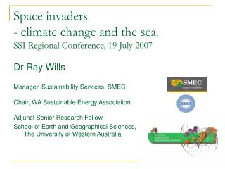 Space invaders  - climate change and the sea. SSI Regional Conference, 19 July 2007