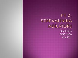 Pt 2.  Streamlining Indicators