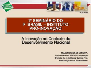 1º SEMINÁRIO DO I 2   BRASIL – INSTITUTO  PRÓ-INOVAÇÃO