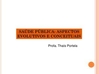 SAÚDE PÚBLICA: ASPECTOS EVOLUTIVOS E CONCEITUAIS
