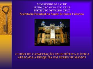 MINISTÉRIO DA SAÚDE FUNDAÇÃO OSWALDO CRUZ INSTITUTO OSWALDO CRUZ